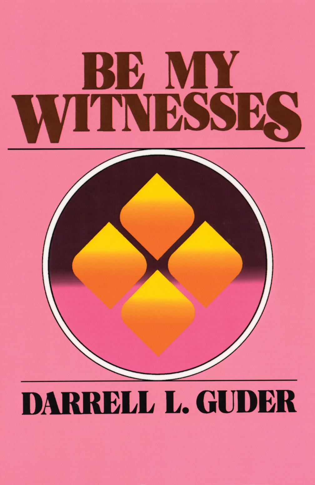Be My Witnesses - Darrell L. Guder : Eerdmans