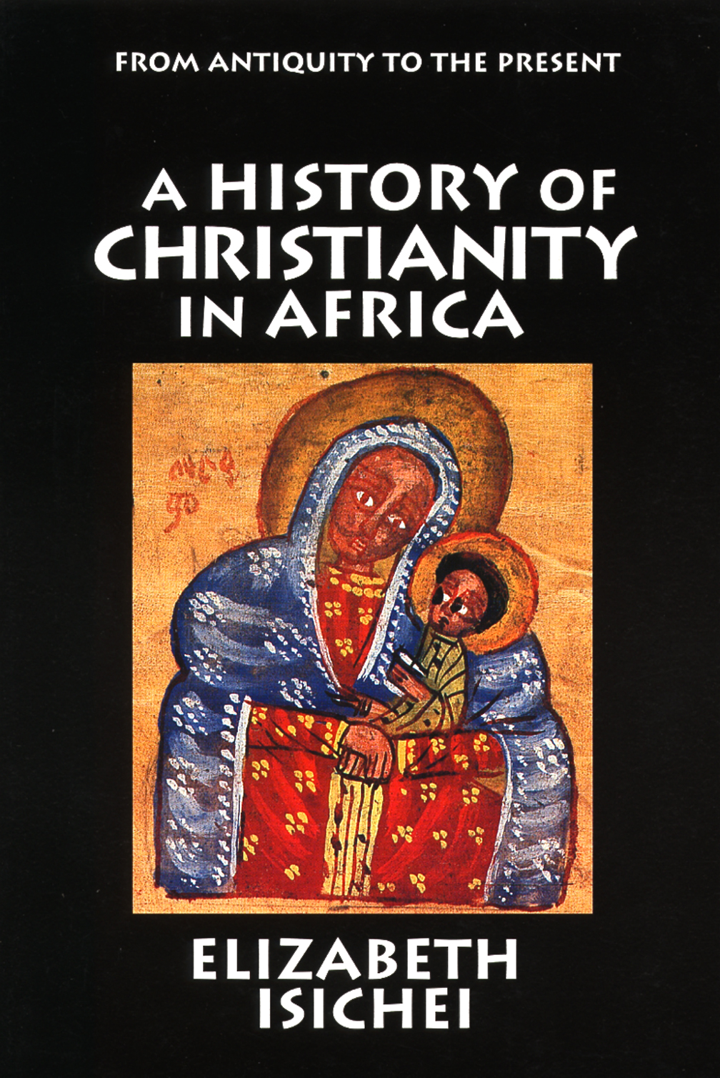 christianity in africa Issue 105 christianity in early africa  a conversation between christian history and thomas oden of the center for early african christianity on how africa formed.