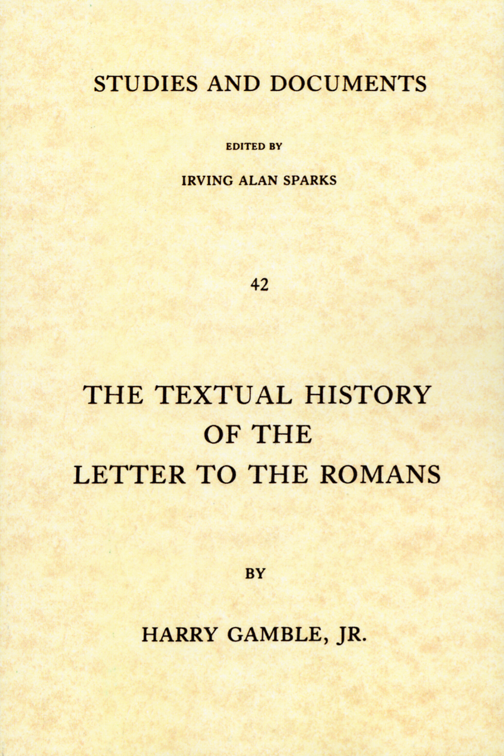 The Textual History of the Letter to the Romans - Harry Y Gamble