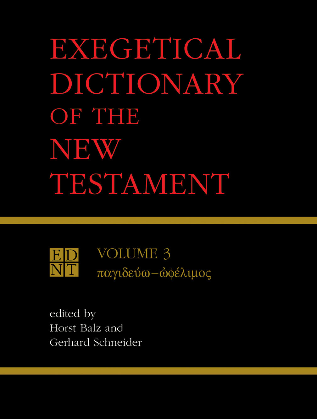 Exegetical dictionary of the new testament v3 horst balz gerhard exegetical dictionary of the new testament v3 horst balz gerhard m schneider eerdmans fandeluxe Gallery