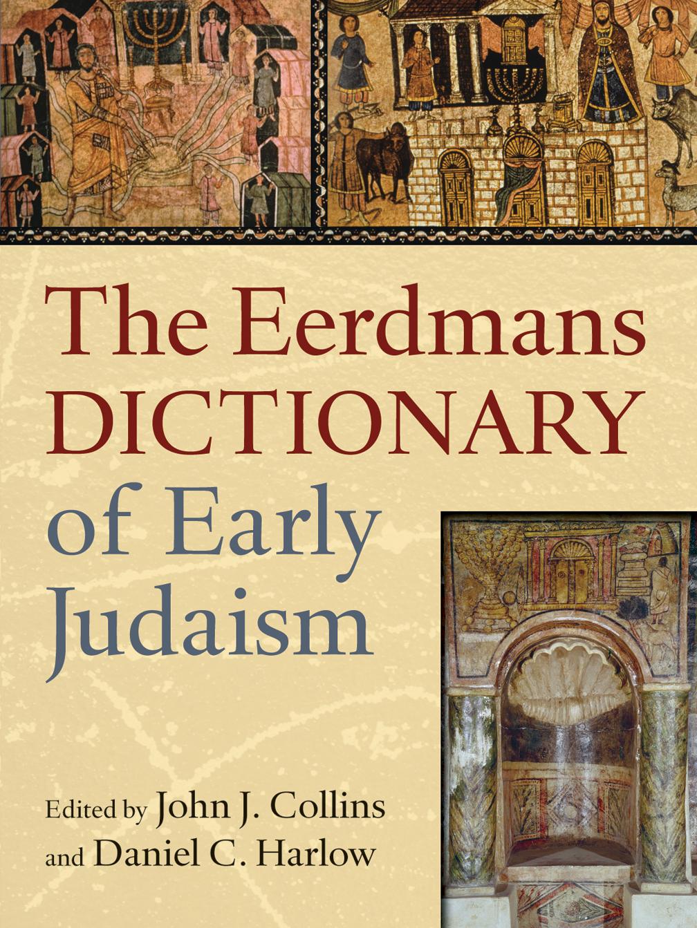 The eerdmans dictionary of early judaism john j collins daniel c the eerdmans dictionary of early judaism john j collins daniel c harlow eerdmans fandeluxe Gallery