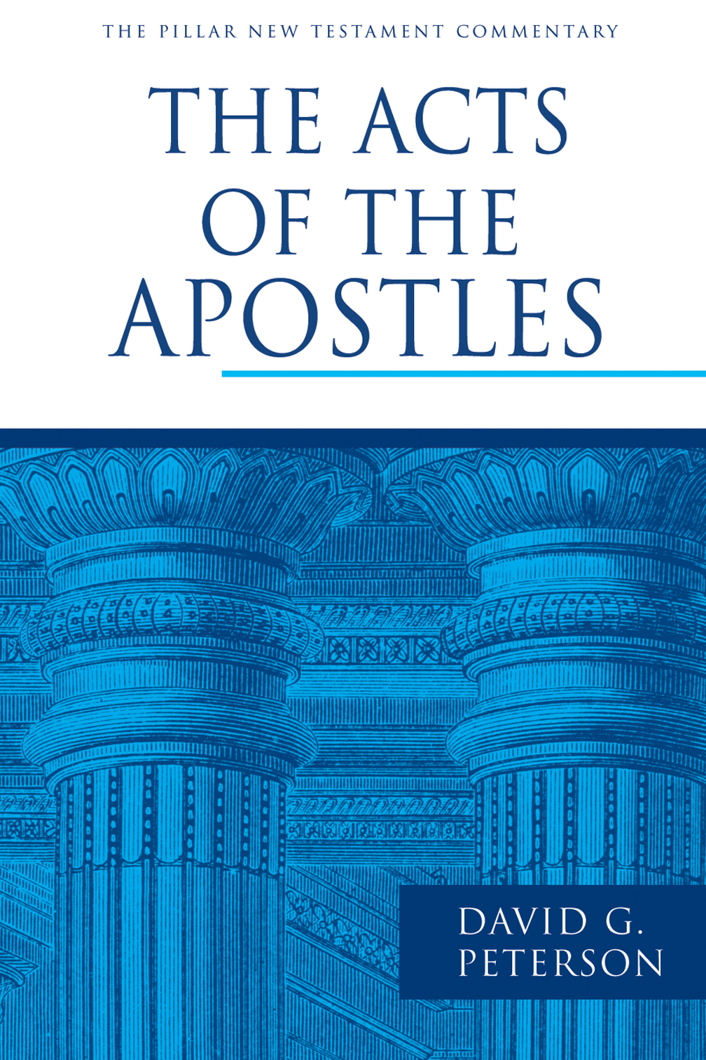 The Acts of the Apostles - David G  Peterson : Eerdmans