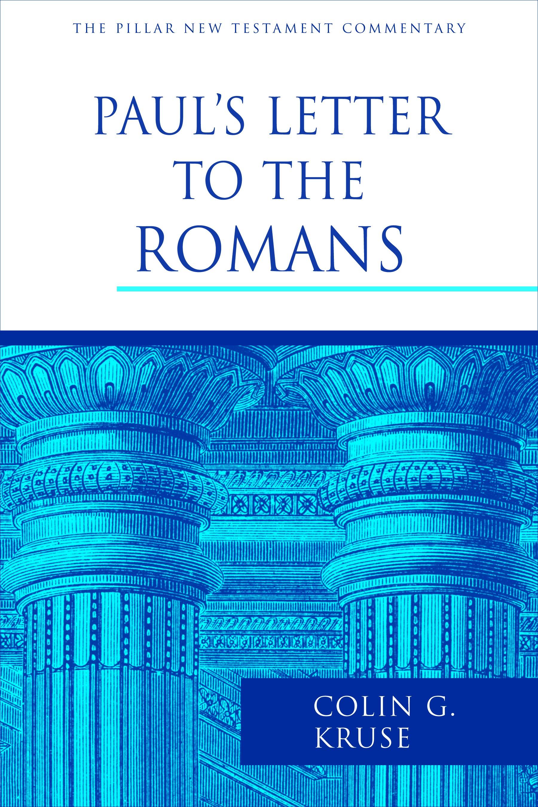 Paul's Letter to the Romans - Colin G. Kruse : Eerdmans