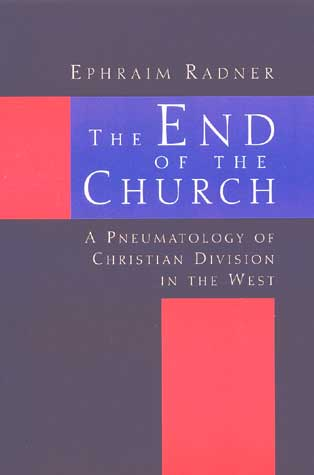 The End of the Church: A Pneumatology of Christian Division in the West