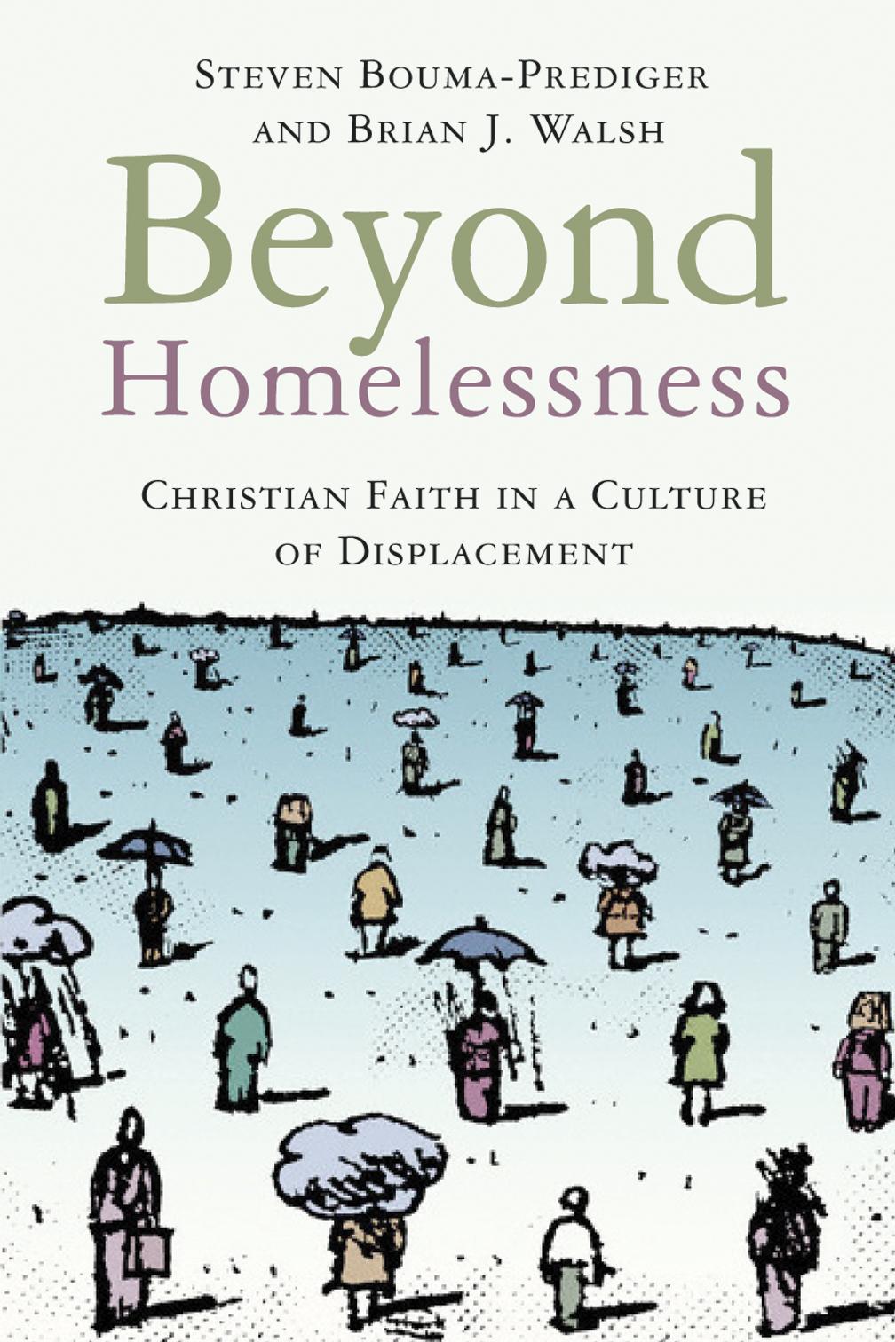 Quotes About Homelessness Beyond Homelessness  Steven Boumaprediger Brian Jwalsh  Eerdmans
