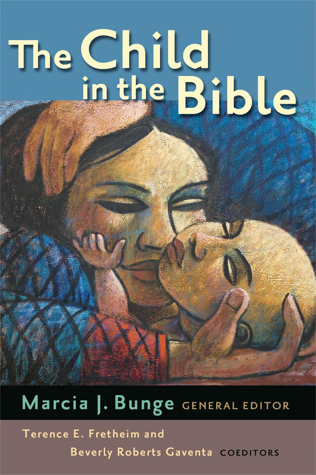 The Child in the Bible - Marcia J  Bunge : Eerdmans