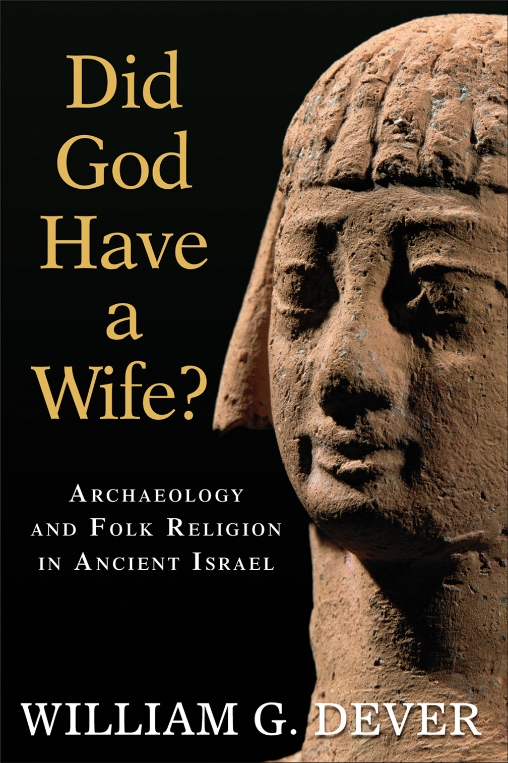 Did God Have a Wife? - William G Dever : Eerdmans