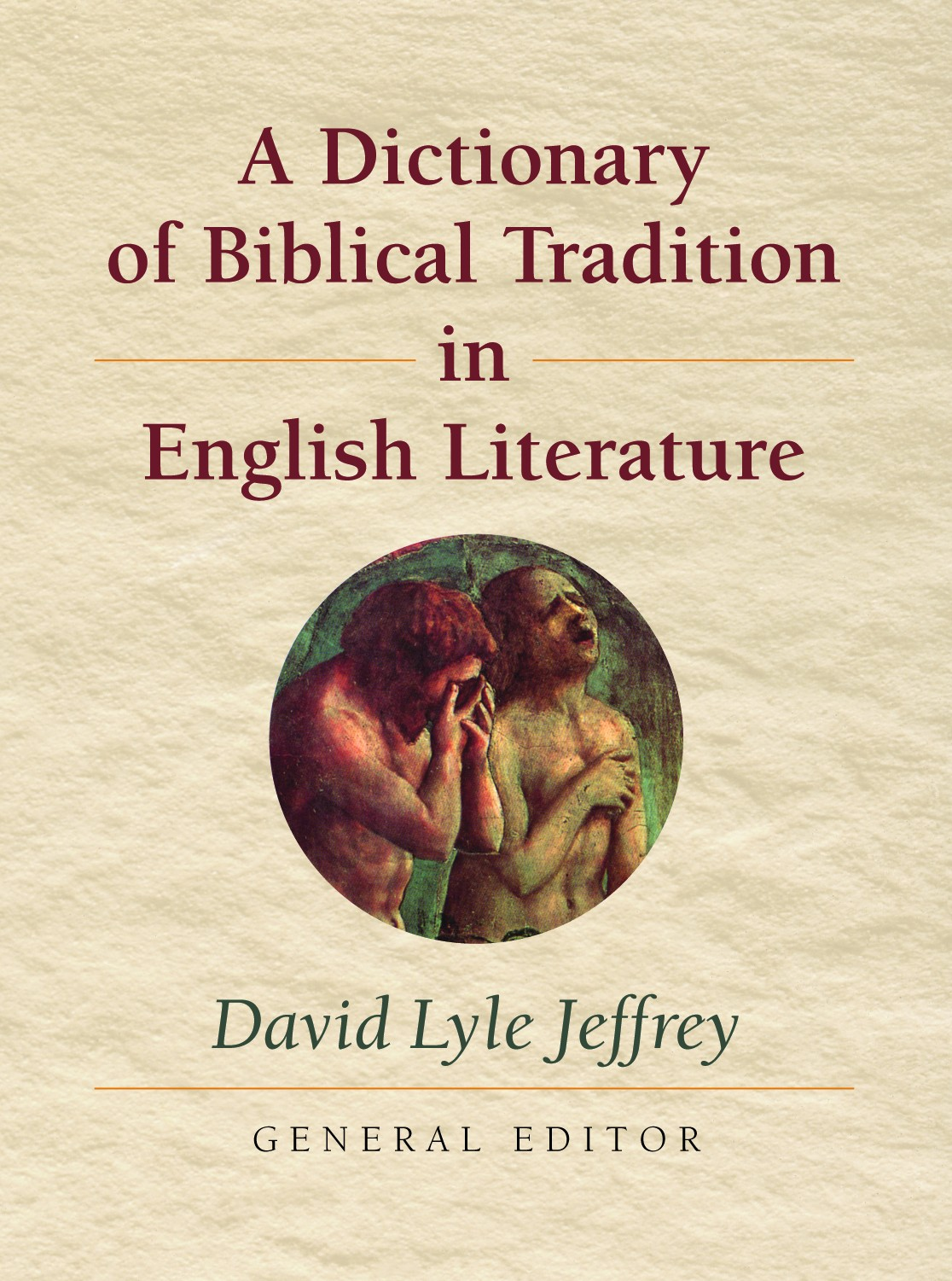 A dictionary of biblical tradition in english literature david a dictionary of biblical tradition in english literature david lyle jeffrey eerdmans fandeluxe Images