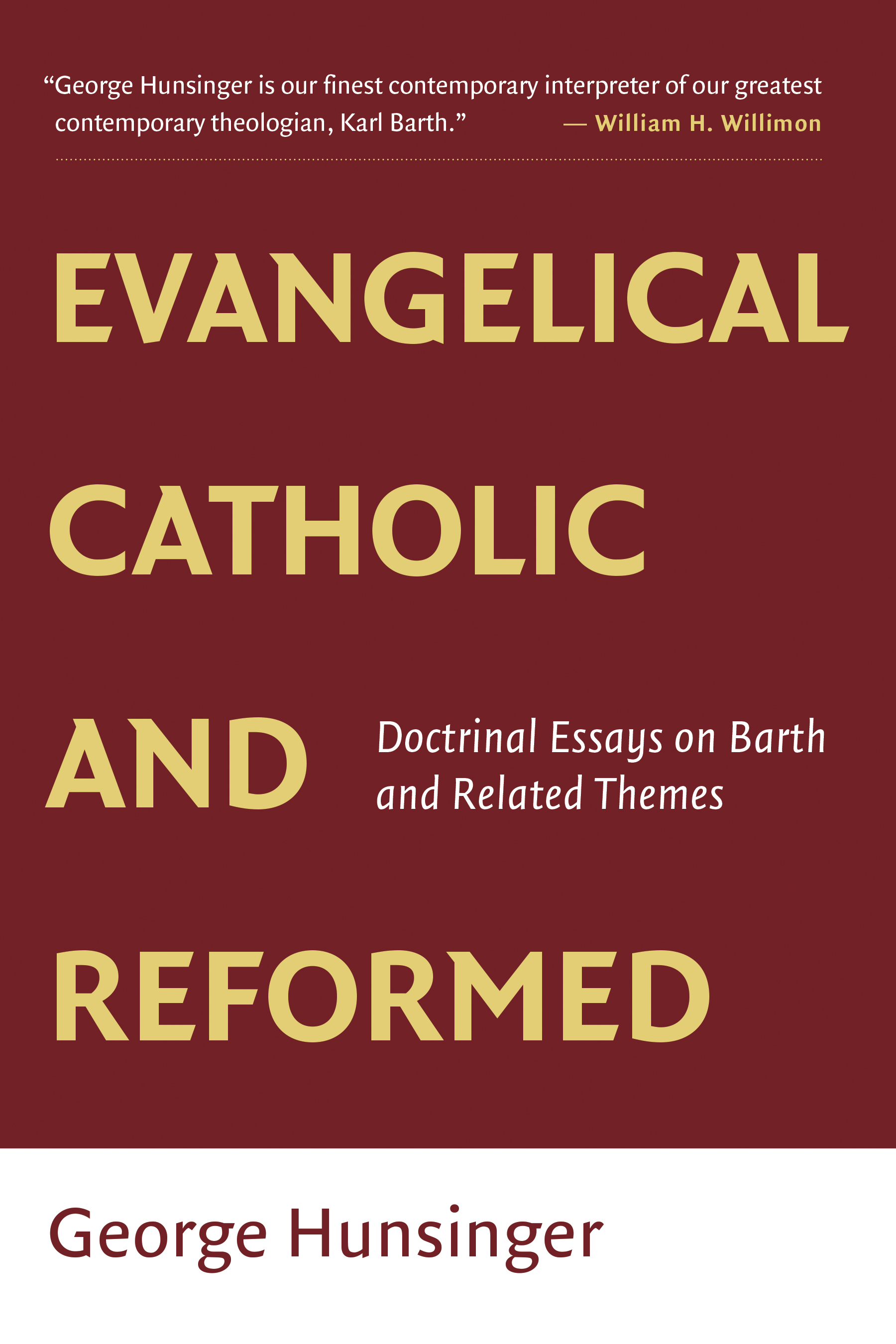 Catholic Quotes On Love Evangelical Catholic And Reformed  George Hunsinger  Eerdmans