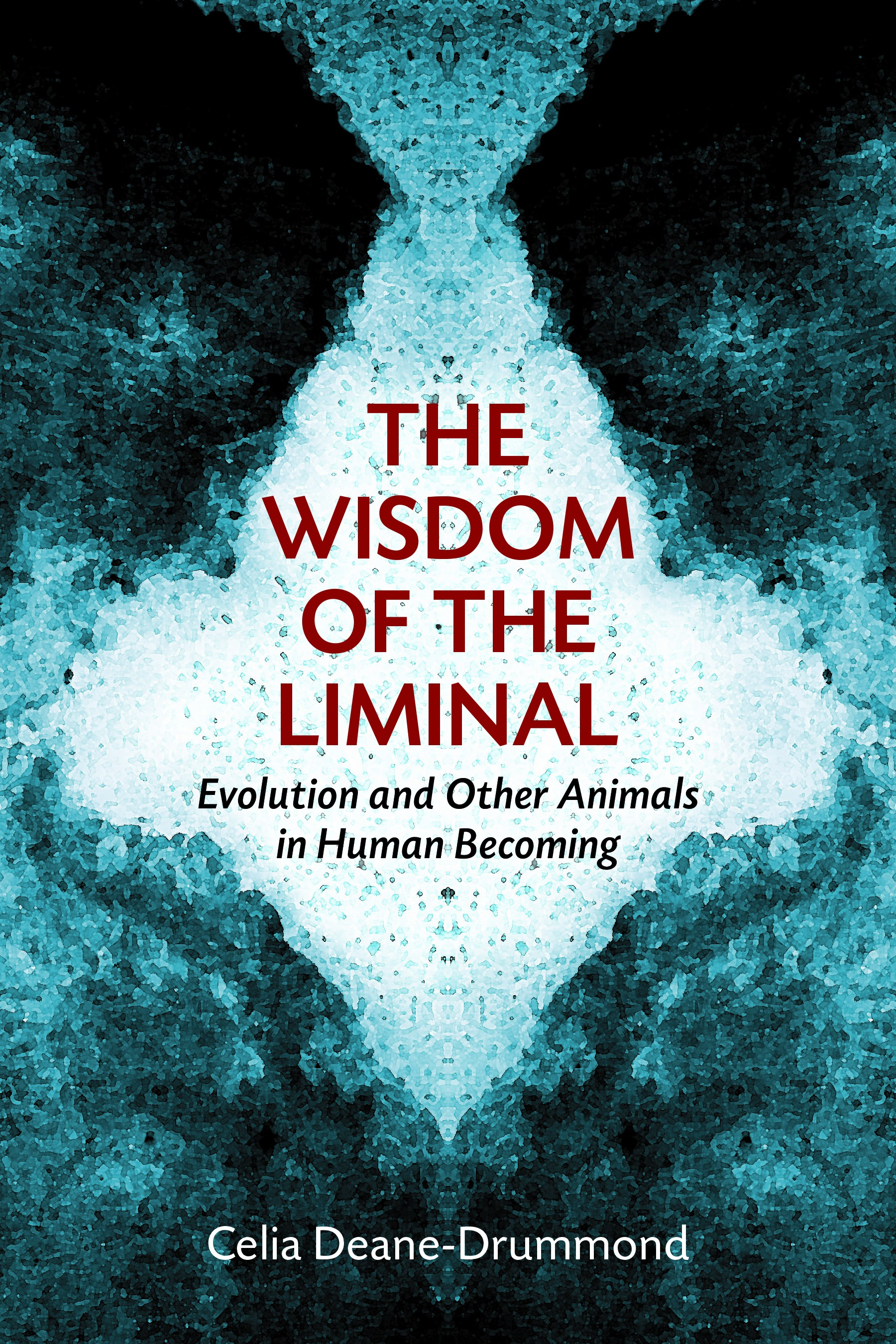 Image result for celia deane-drummond the wisdom of the liminal