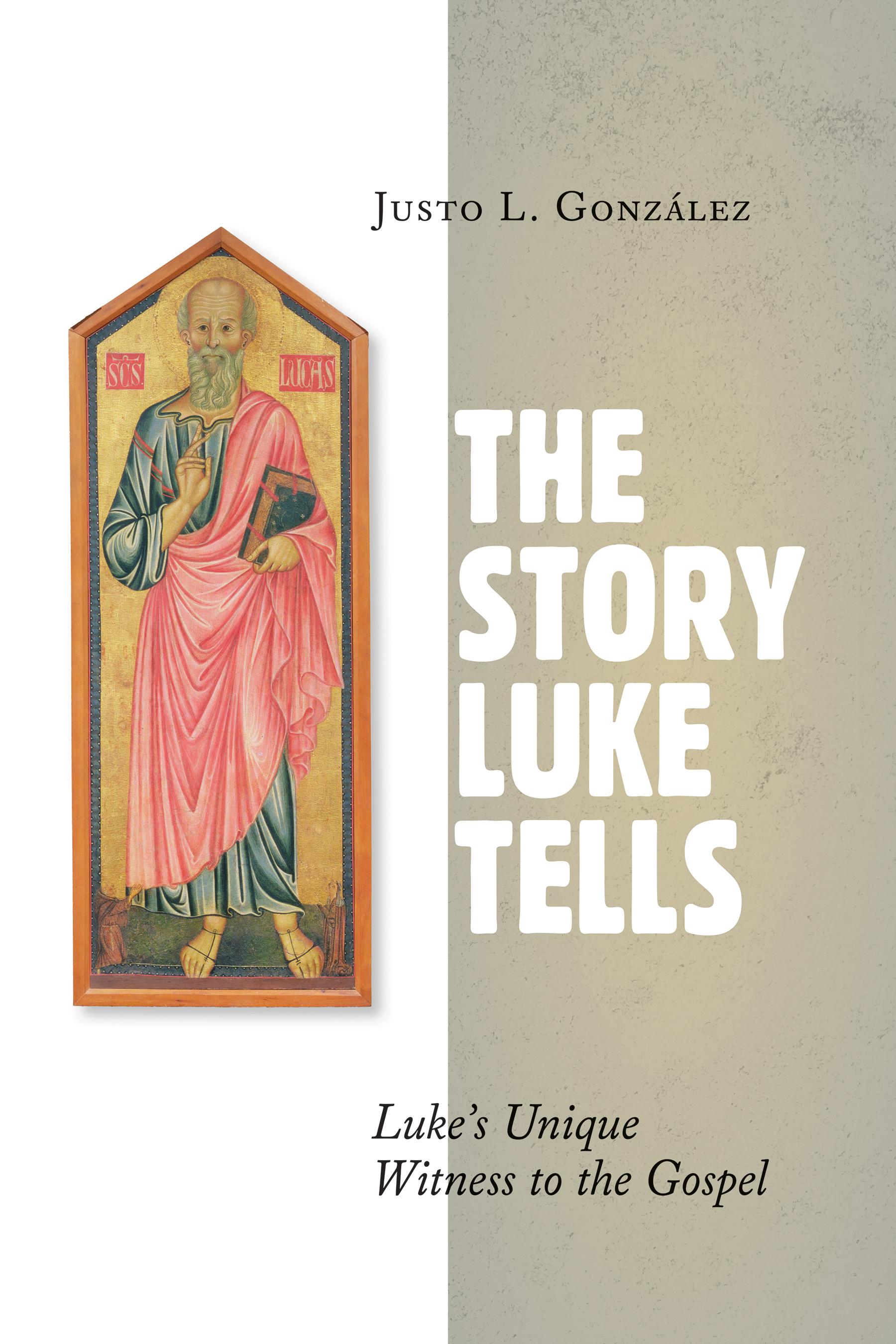 The story luke tells justo l gonzalez eerdmans fandeluxe Gallery