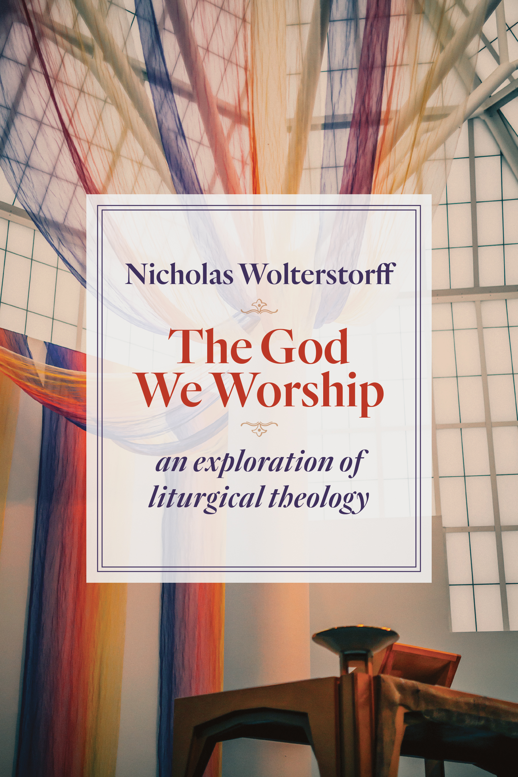 the god we worship nicholas wolterstorff eerdmans