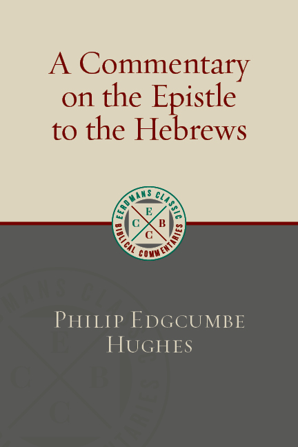 A Commentary on the Epistle to the Hebrews - Philip Edgcumbe