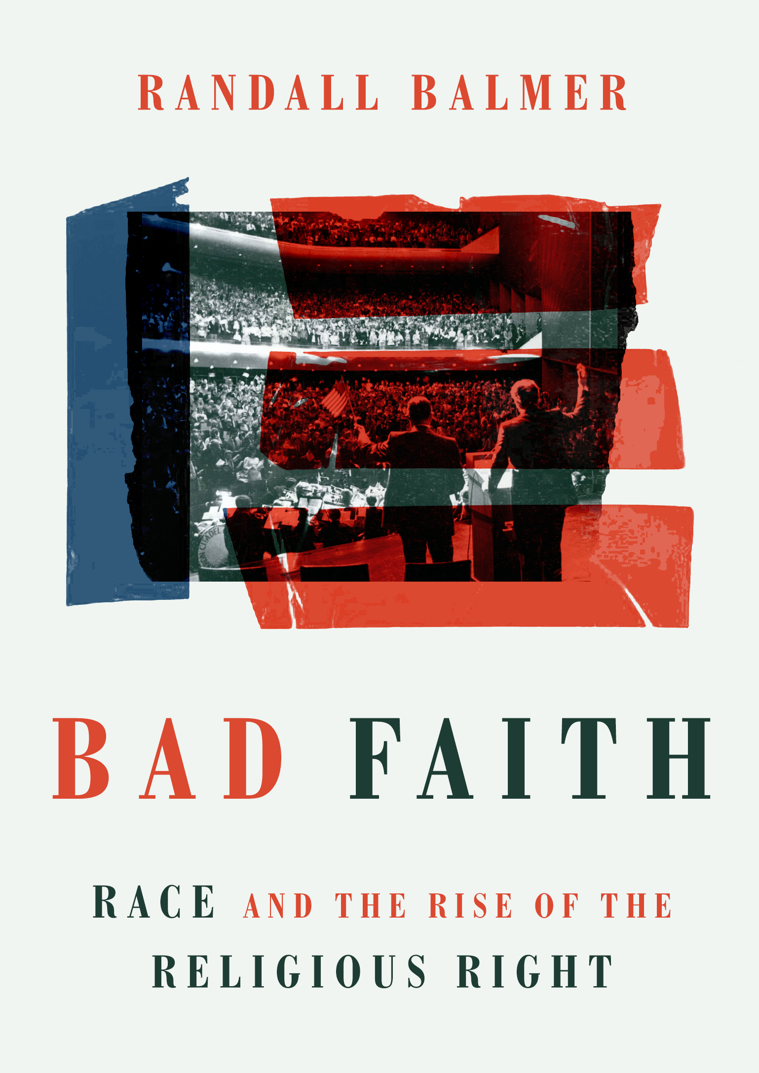 Bad Faith - Randall Balmer : Eerdmans