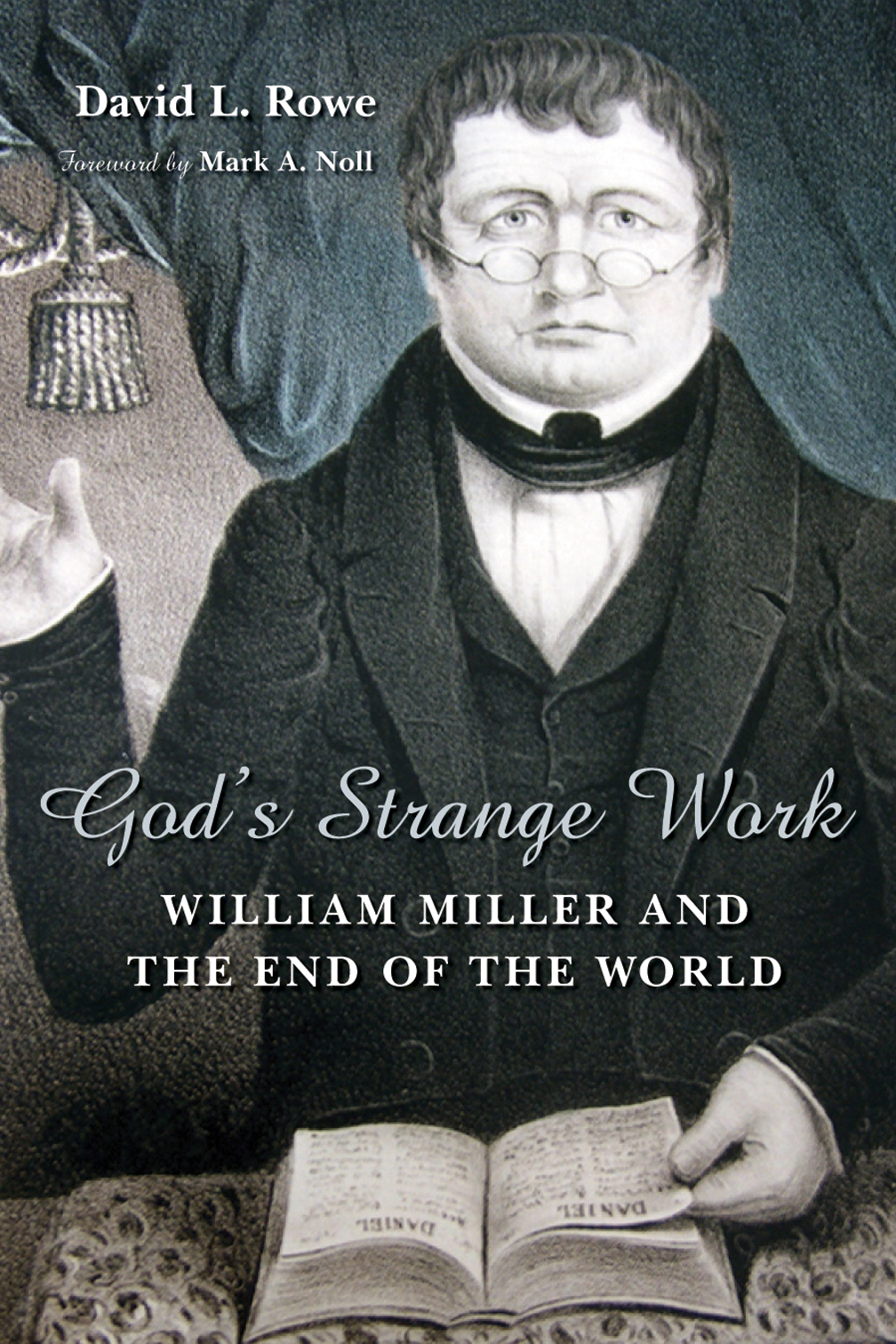 God's Strange Work: William Miller and the End of the World