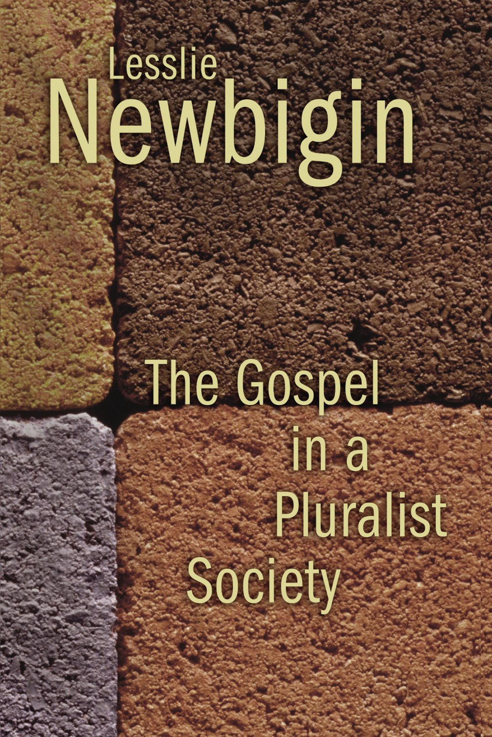 the gospel in a pluralistic society thesis Cronshaw, darren j and taylor, steve (2014) the congregation in a pluralist society: rereading newbigin for missional churches today pacifica, 27 (2) pp 206-228.