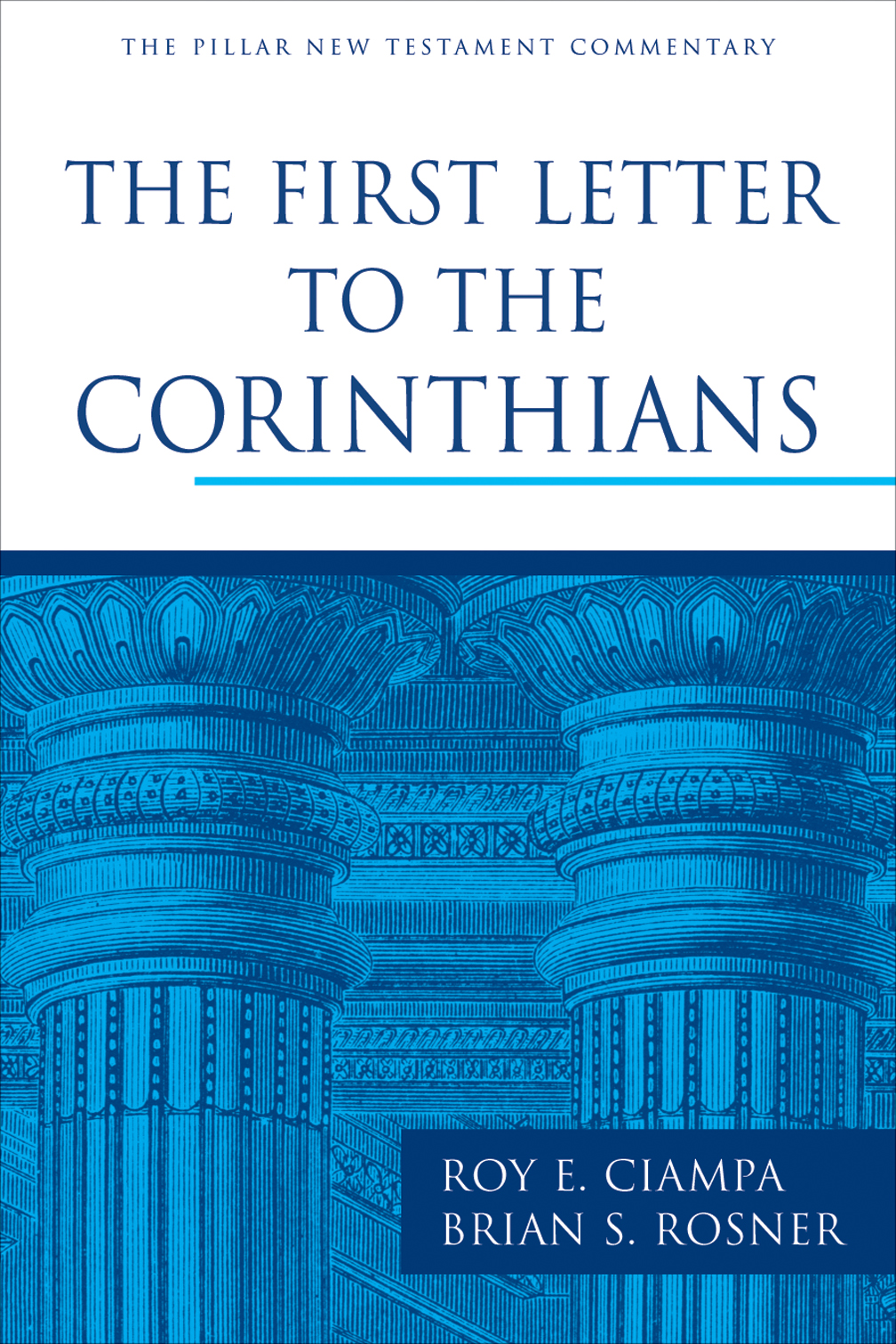 The First Letter to the Corinthians Pillar New Testament Commentary