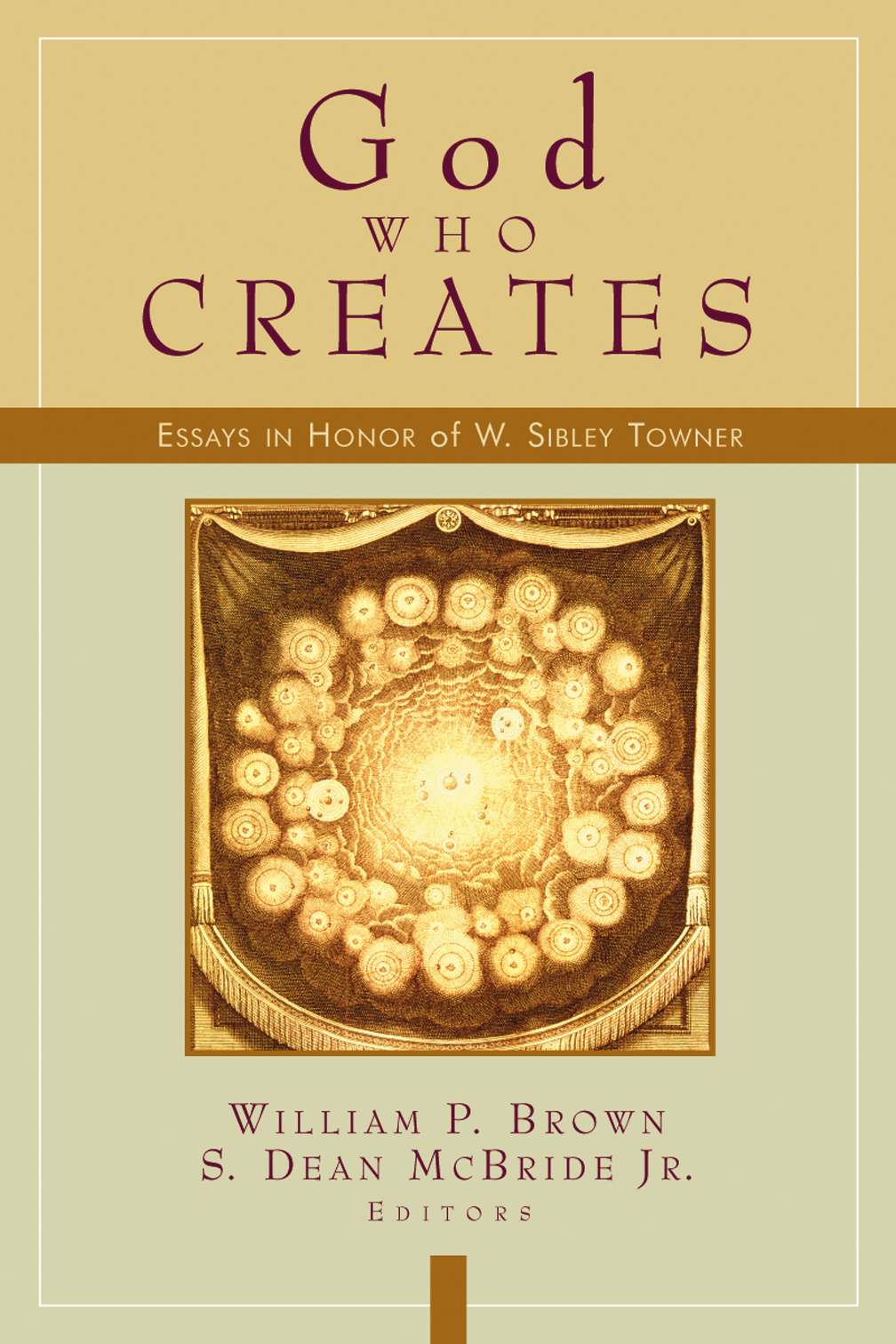 creates essay god honor in sibley towner w who This essay uses the thought of  1965), 169 and w sibley towner  the role of creation imagery in the book of daniel, in god who creates: essays in honor of w.