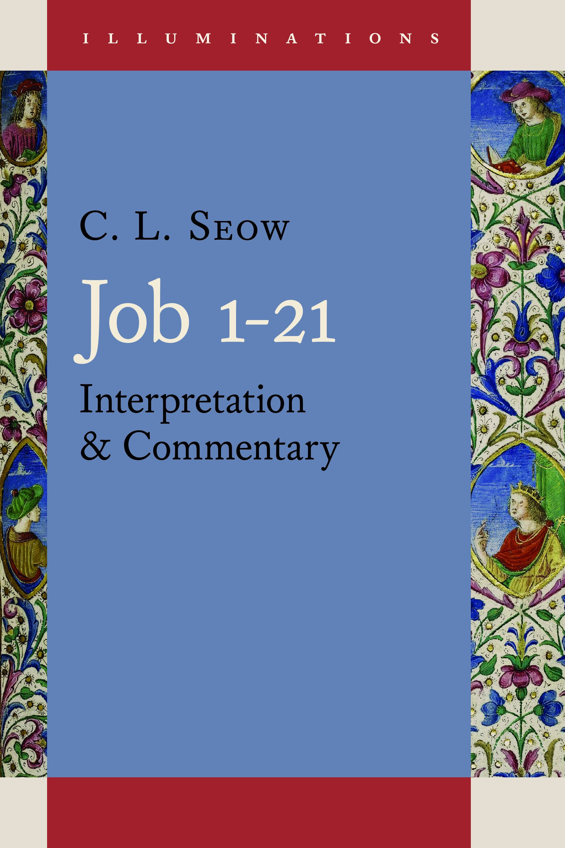 Job 1–21, the inaugural volume in the ILLUMINATIONS commentary series.