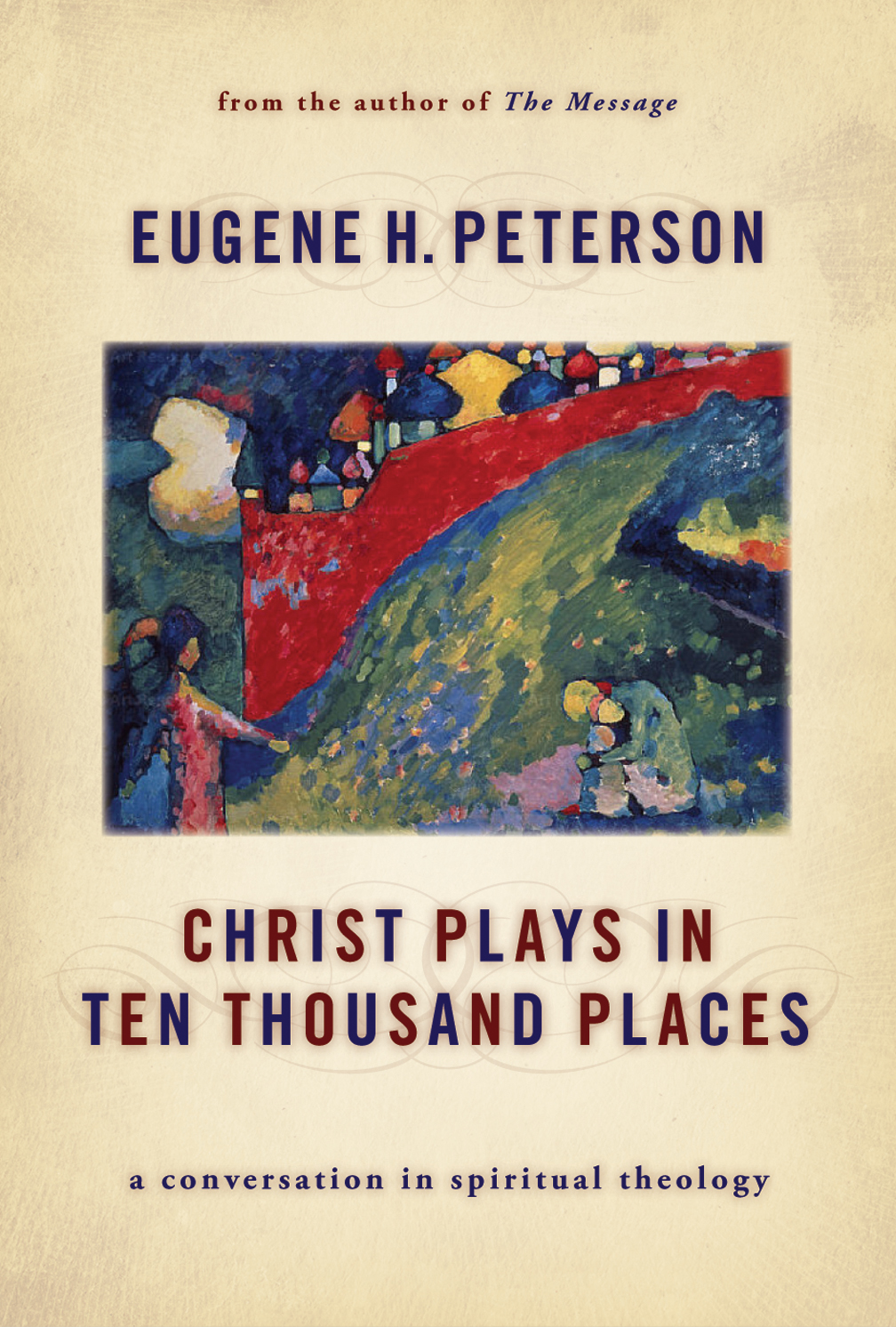 Christ Play in Ten Thousand Places