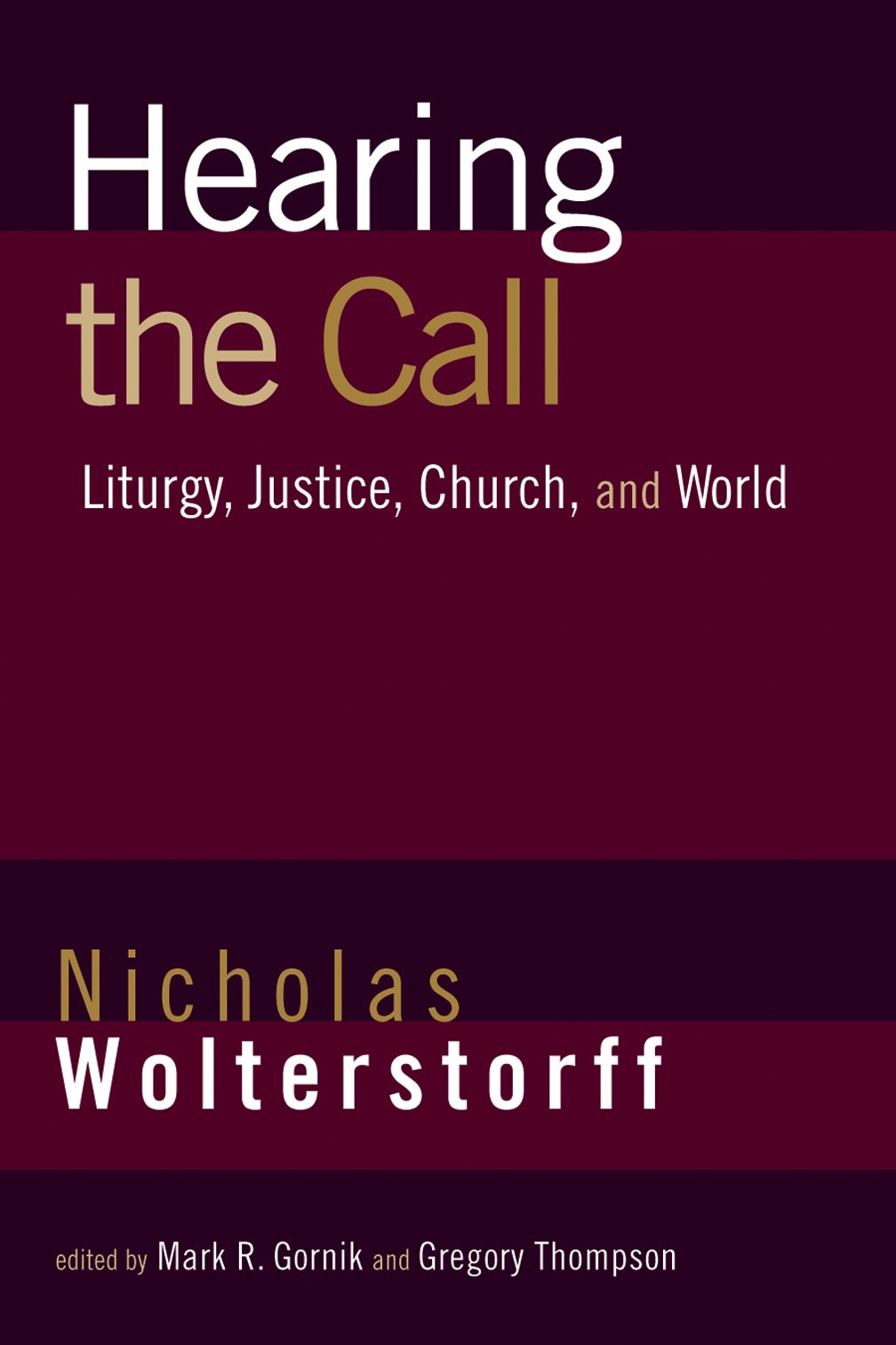 Hearing the Call: Liturgy, Justice, Church, and World