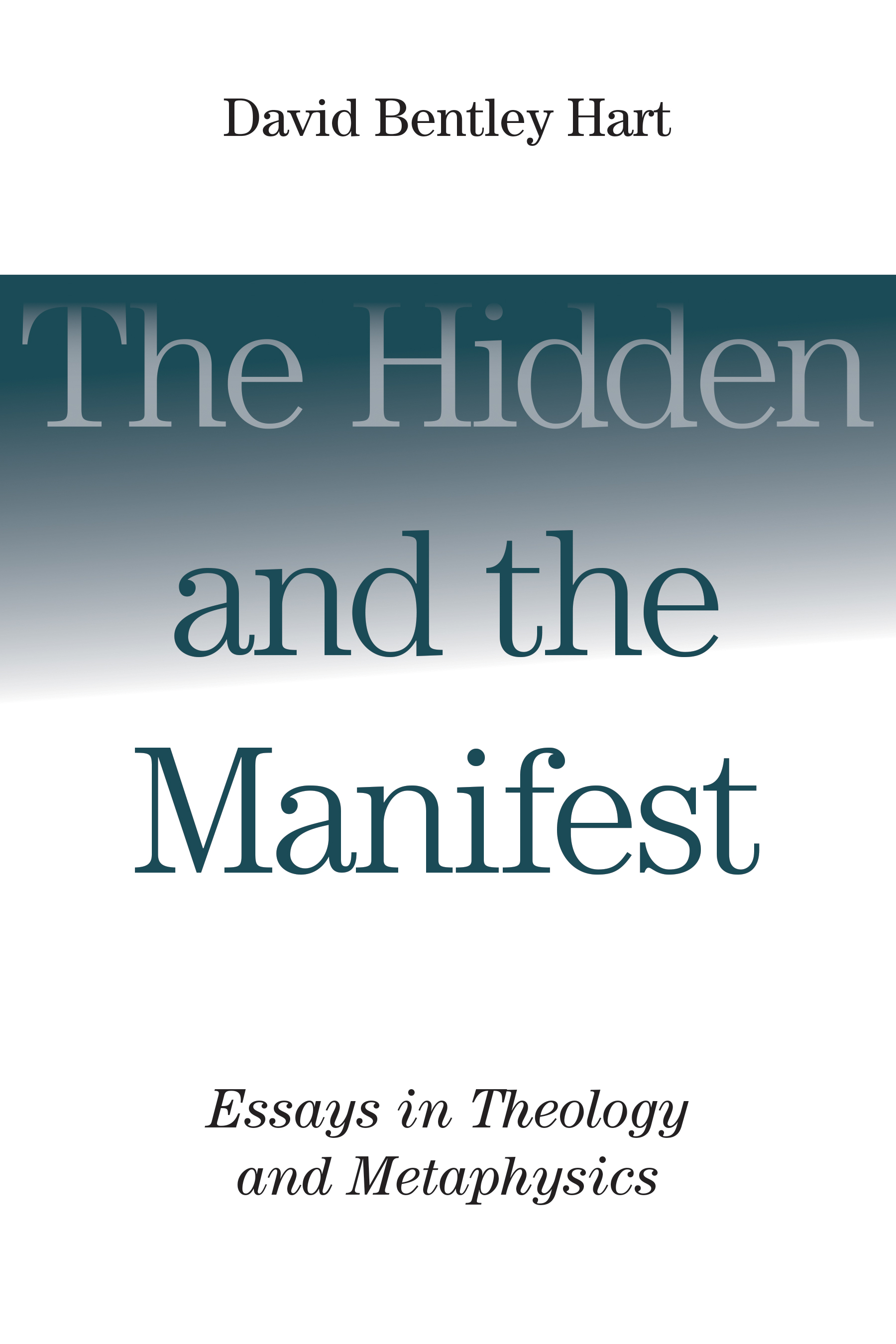 the hidden and the manifest david bentley hart eerdmans