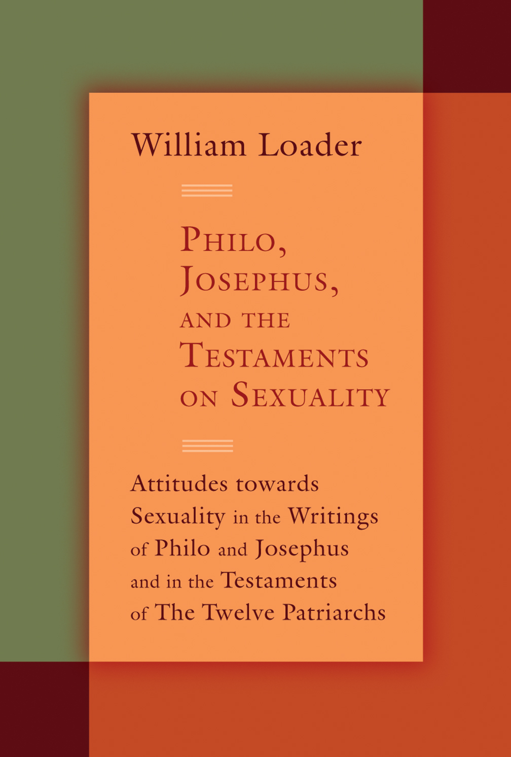 Philo, Josephus, and the Testaments on Sexuality