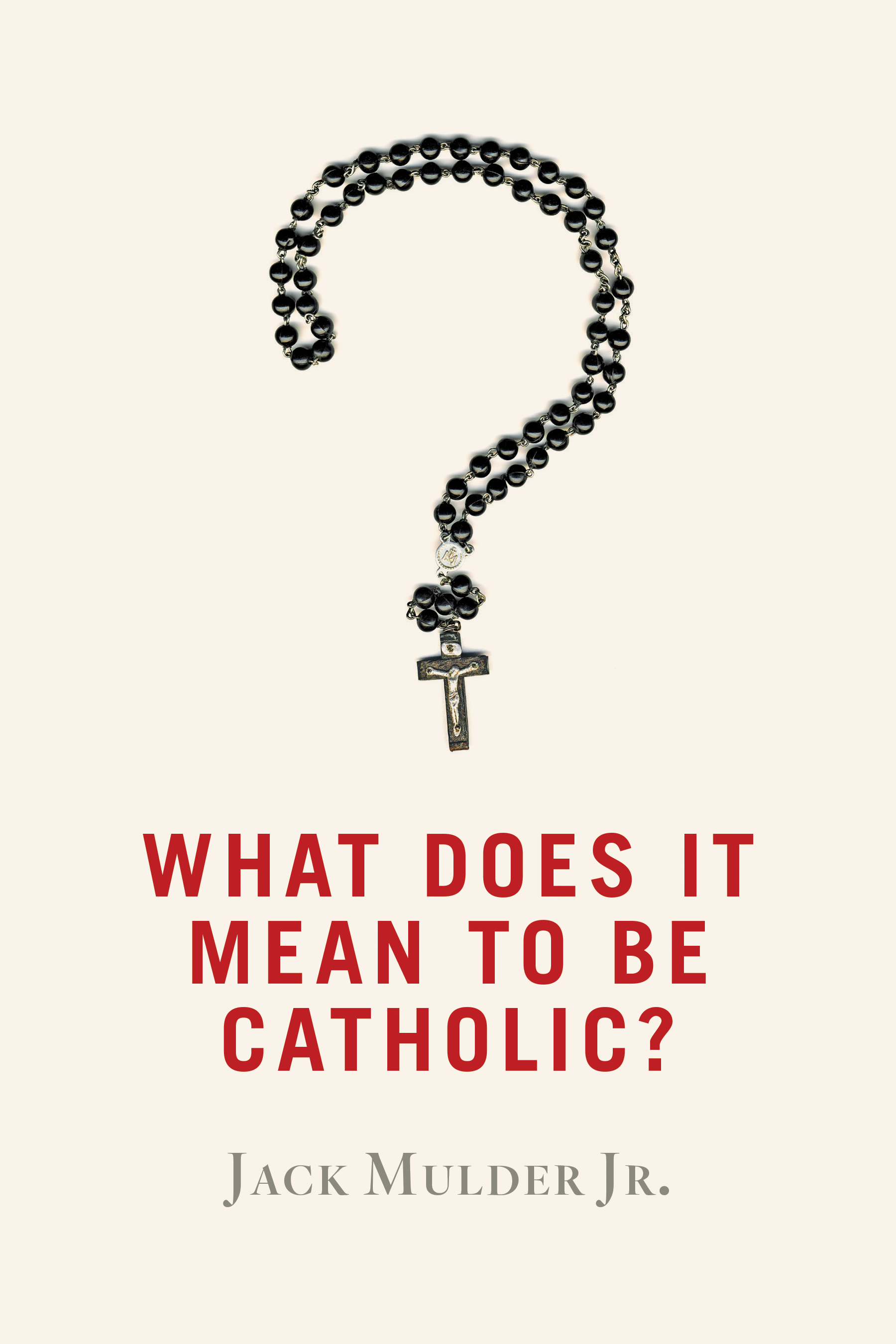What Does It Mean to Be Catholic